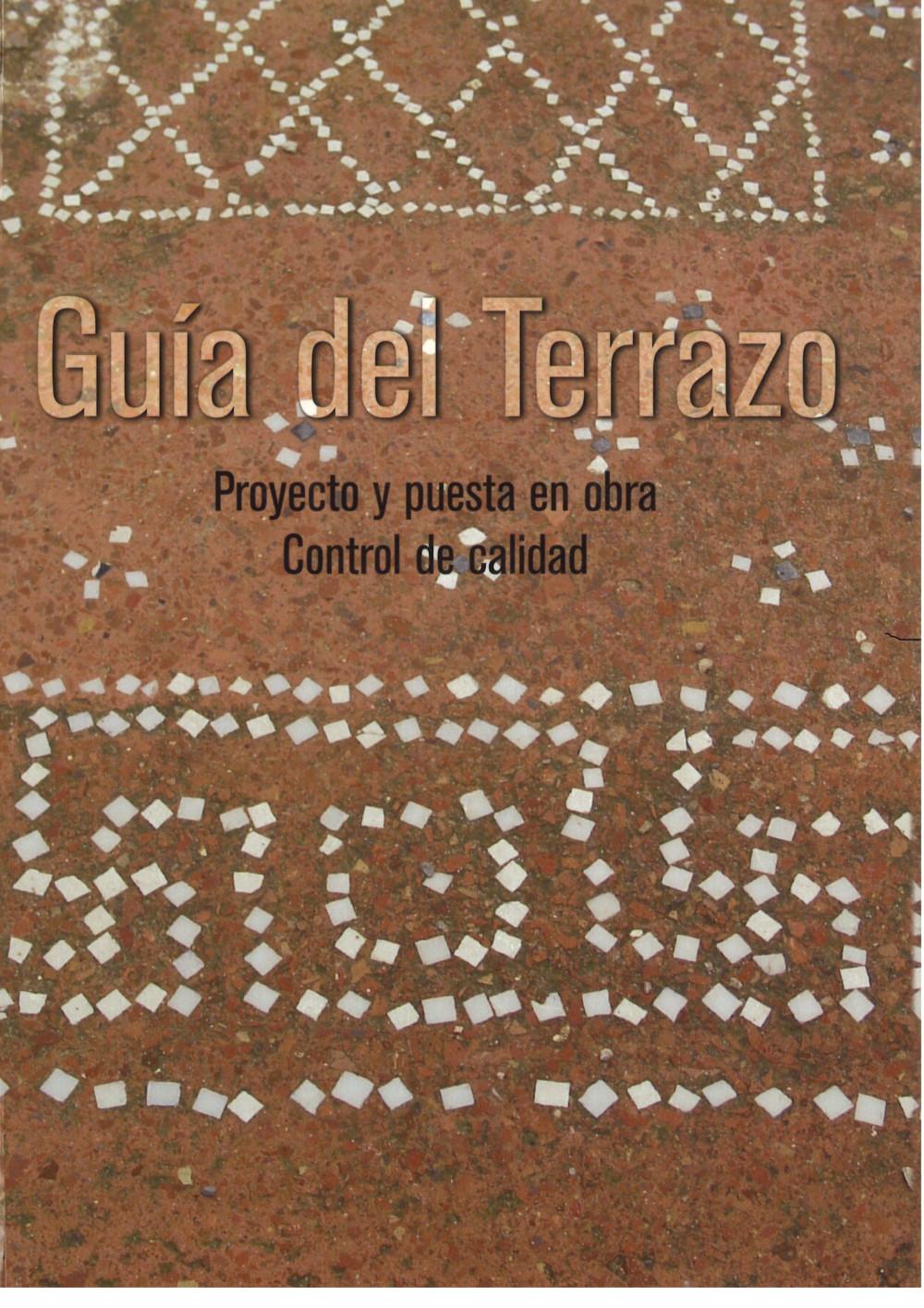 Guía del Terrazo I - Proyecto y puesta en obra. Control de calidad
