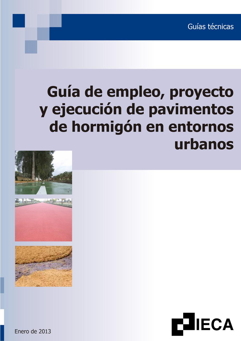 Guía de empleo, proyecto y ejecución de pavimentos de hormigón en entornos urbanos