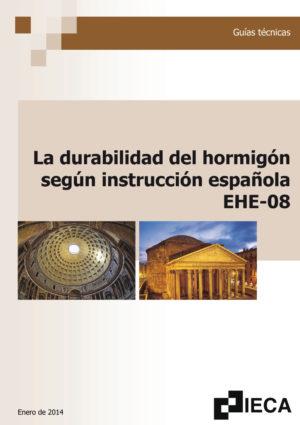 La durabilidad del hormigón según instrucción española EHE-08